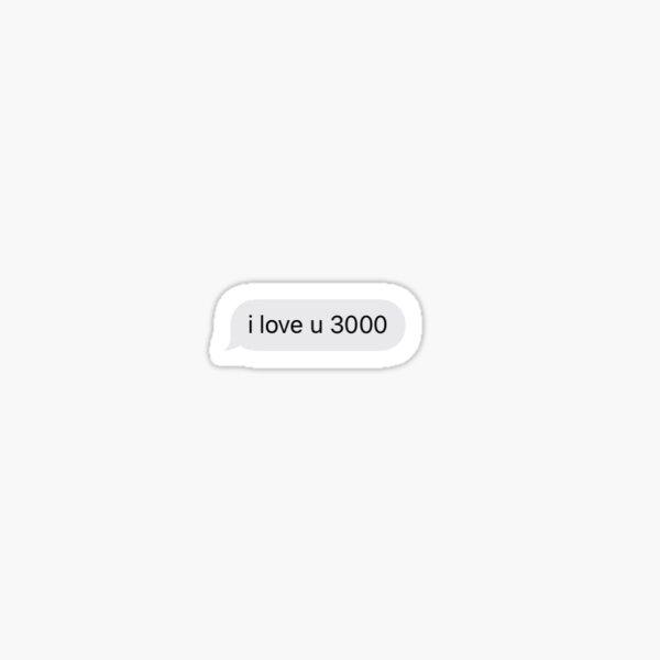 i love you 3000 cute text sticker Sticker