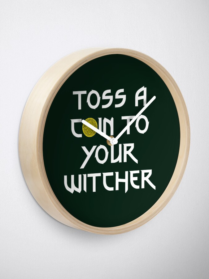 Alternate view of Toss a Coin to your Witcher Clock