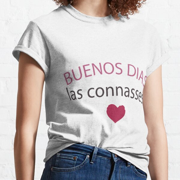 buenos dias las connasses T-shirt classique
