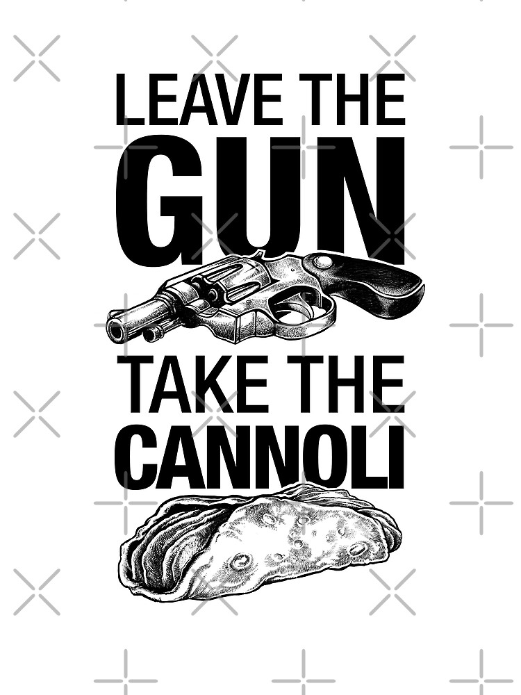 TShirtGifter presents: Leave the Gun Take the Cannoli | Unisex T-Shirt