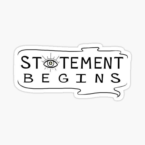 statement begins Sticker