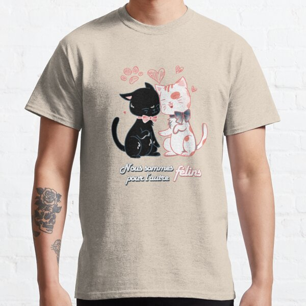We are felines for each other, Cat lovers Valentine's Day Classic T-Shirt