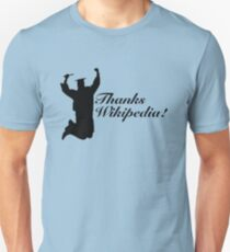 Thanks Wikipedia! Unisex T-Shirt