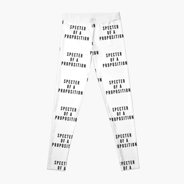 SPECTER OF A PROPOSITION Leggings