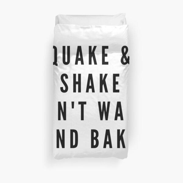 QUAKE & SHAKE DON'T WAKE AND BAKE Duvet Cover