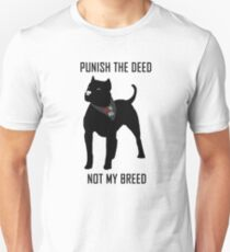 Punish The Deed, Not The Breed (Anti-BSL) T-Shirt