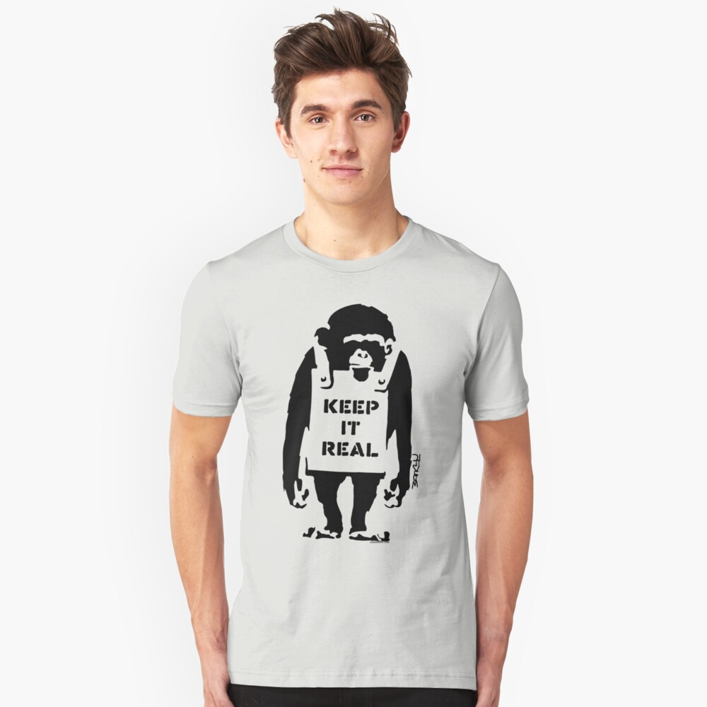 Banksy - Keep It Real Unisex T-Shirt Front