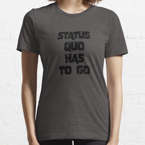 Status Quo muss gehen Essential T-Shirt
