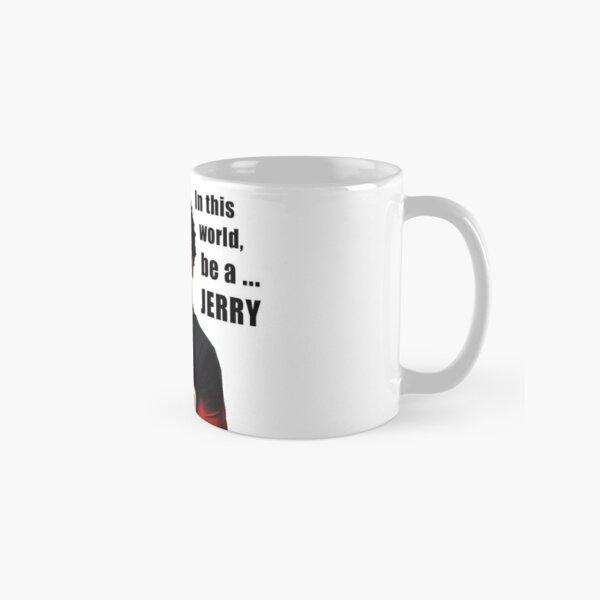 BE A JERRY ! From Navarro Cheer Netflix Classic Mug