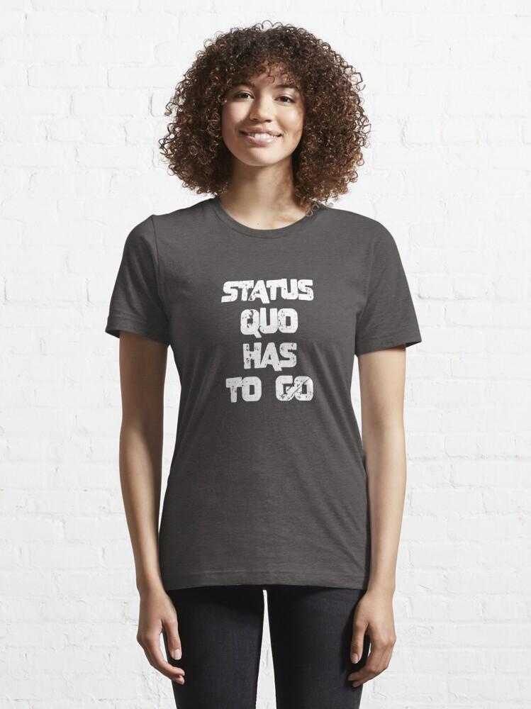 Alternative Ansicht von Status Quo muss gehen Essential T-Shirt