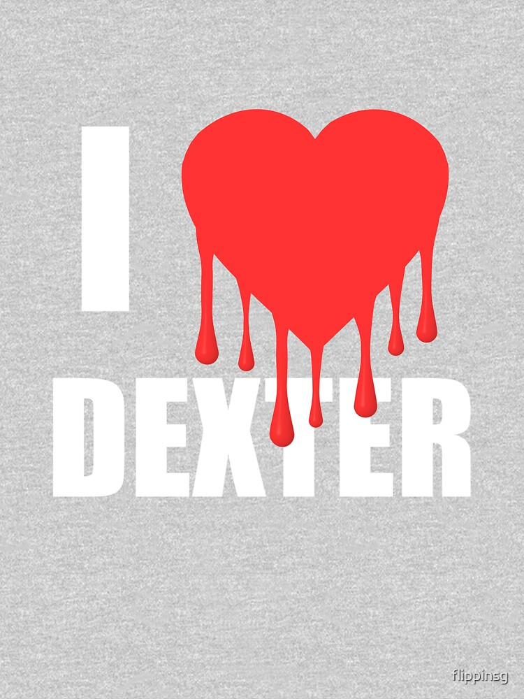I Love Dexter by flippinsg