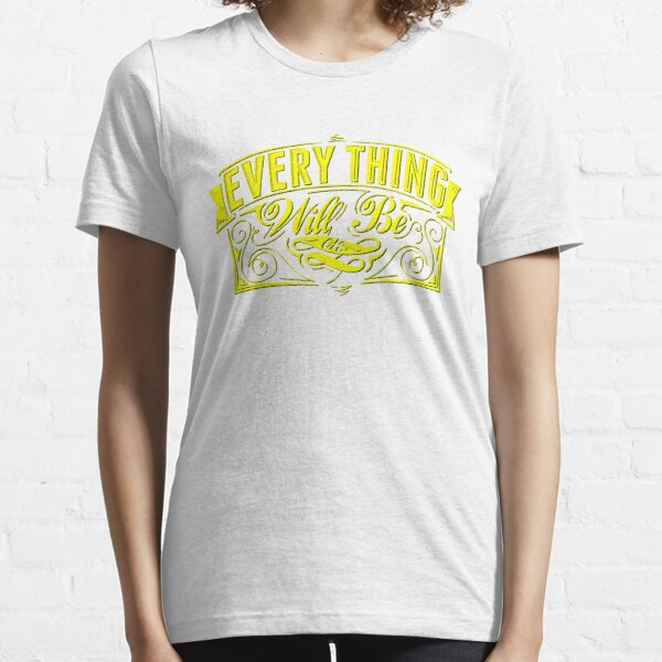 Everything will Be Okay Essential T-Shirt