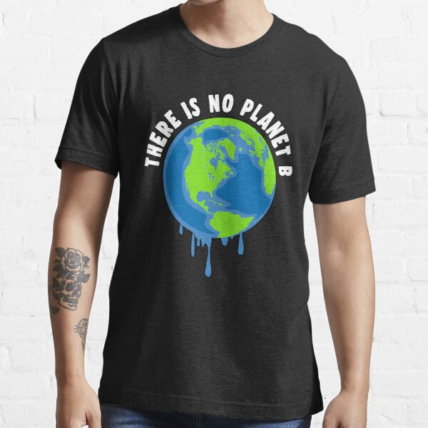 There is no Planet B Fridays for Future Essential T-Shirt