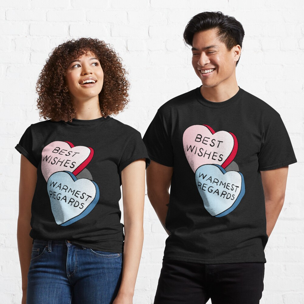 Best Wishes, Warmest Regards on candy. David Rose and Stevie banter awkwardly in Schitt's Creek at the Rosebud Moteel Classic T-Shirt