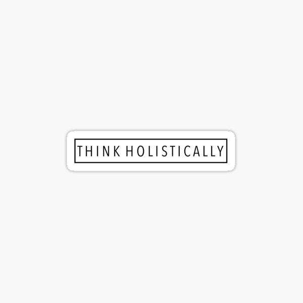 Think Holistically Sticker