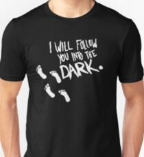 I Will Follow You Into the Dark Unisex T-Shirt