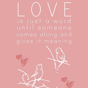 Love has meaning by greenstonetype