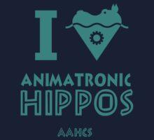I Heart Animatronic Hippos (AAHCS)