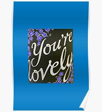 You're lovely Poster