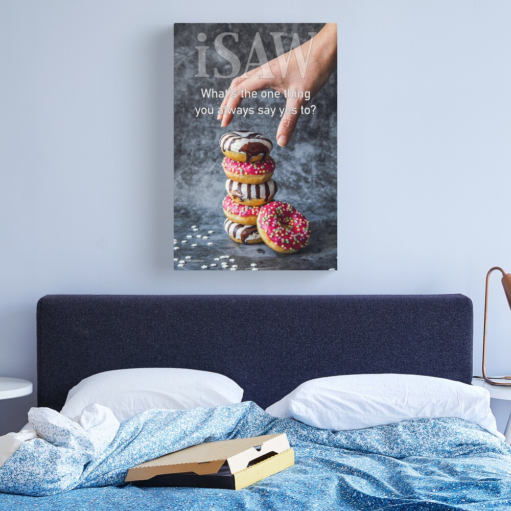 What's The One Thing You Always Say Yes To Canvas Print