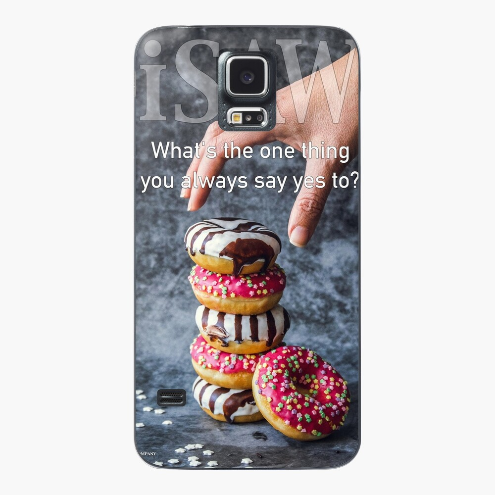 What's The One Thing You Always Say Yes To Case & Skin for Samsung Galaxy