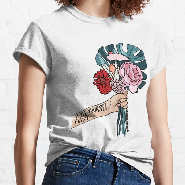 Love yourself first by Sasa elebea Classic T-Shirt