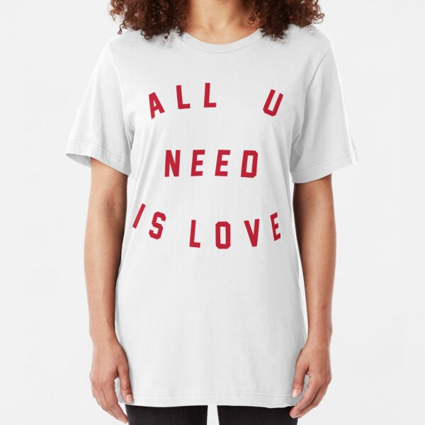 All You Need Is Love Slim Fit T-Shirt