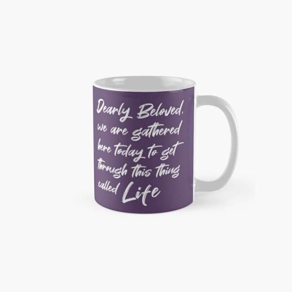 Dearly Beloved Classic Mug