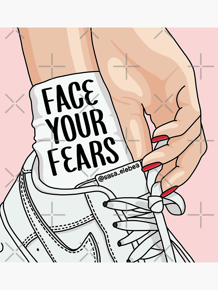 Face your fears by Sasa Elebea by elebea