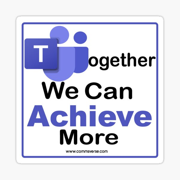 Microsoft Teams - Together We Can Achieve More Sticker