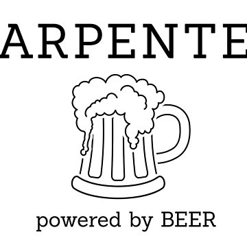 Carpenter - powered by beer by florintenica
