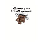 All sorrows are less with chocolate. Funny meme saying for chocolate lovers. Perfect for vegans, anyone in a relationship. by tiokvadrat