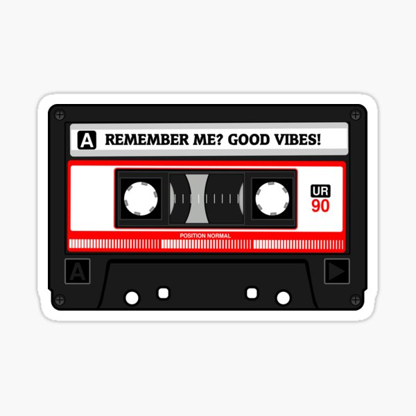 Remember me? Good vibes retro tape Sticker