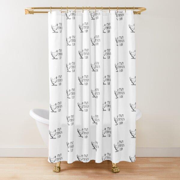 Crazy Chicken lady Shower Curtain