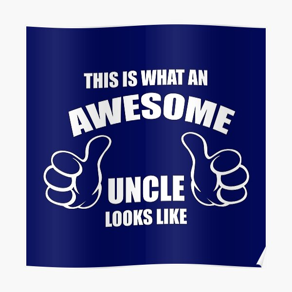 This Is What An Awesome Uncle Looks Like Uncle Birthday Funny Sayings Jokes & Quotes Poster