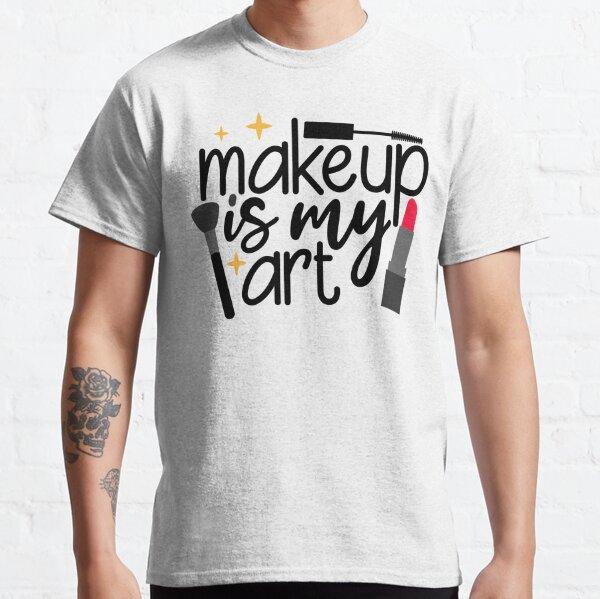Makeup Artist Shirt Makeup Artist Gift Cosmetology Tshirt Still Beautiful without makeup Shirt Salon Shirts Beauty Industry Tee