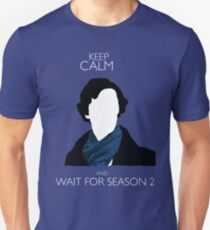 Keep Calm and Wait For Season 2 Unisex T-Shirt