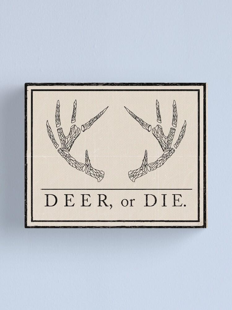 Alternate view of Deer, or Die. Canvas Print