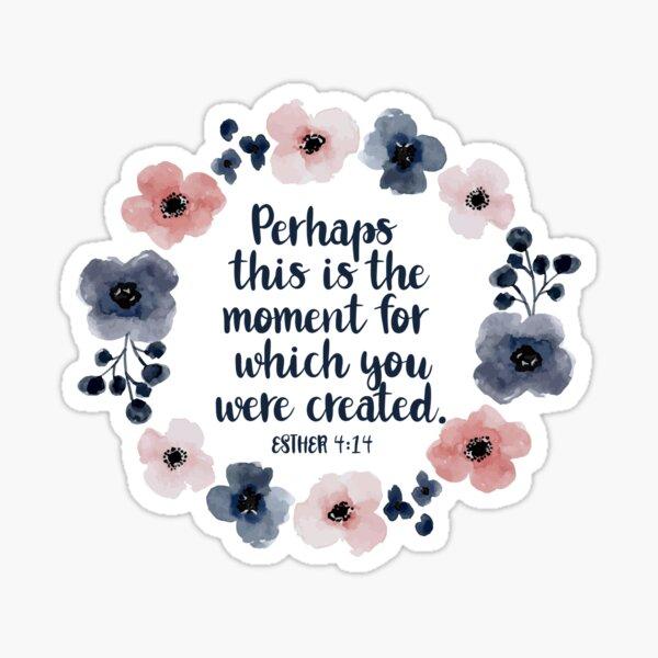 Bible Verse Esther 4:14 Sticker