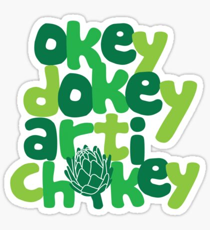 Okey Dokey Artichokey Sticker
