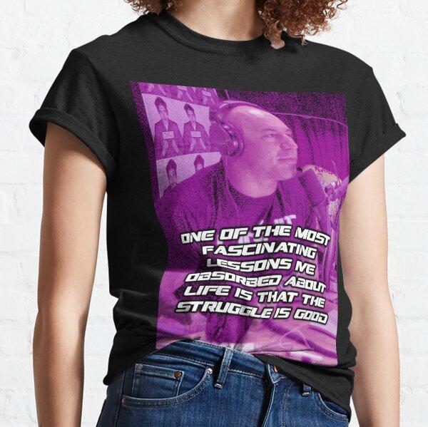Joe Rogan Motivational Life Quote Classic T-Shirt