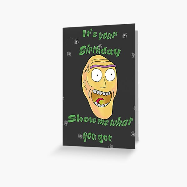 Rick and Morty - Show me what you got Birhday Card Greeting Card