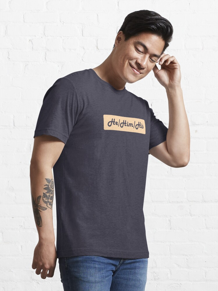 Alternate view of He/Him/His Preferred Pronouns Essential T-Shirt