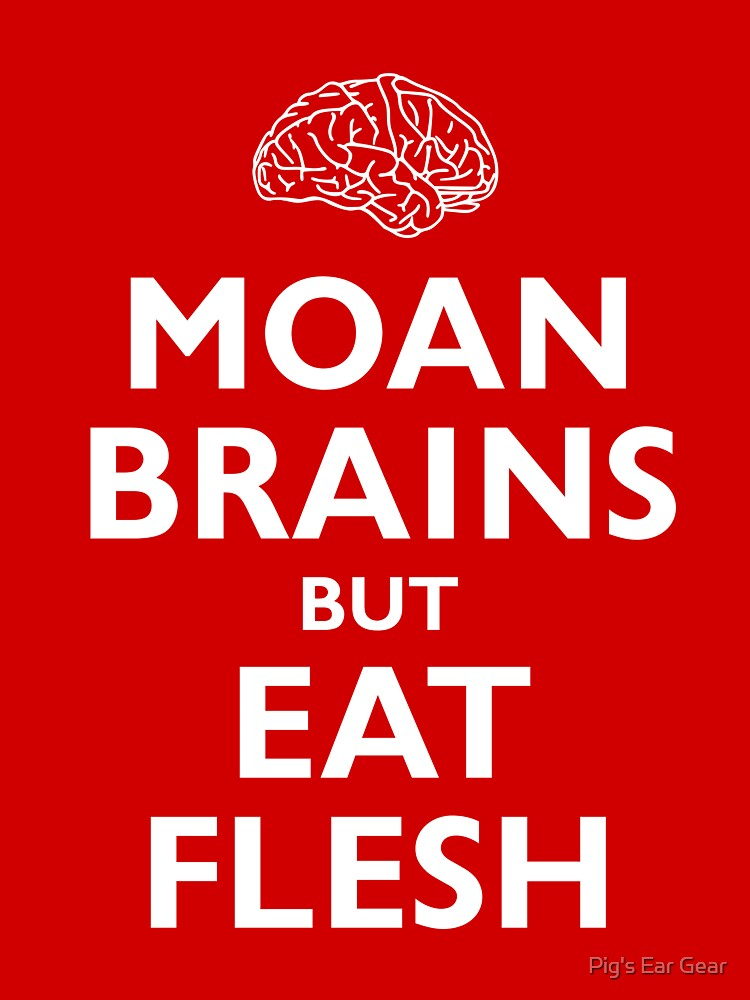 Moan Brains but Eat Flesh by adorman