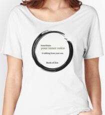 Zen Humor Quote About Your Inner Voice Women's Relaxed Fit T-Shirt
