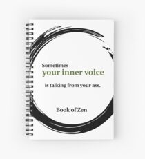 Zen Humor Quote About Your Inner Voice Spiral Notebook