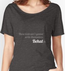 Those tests, BEHATch Women's Relaxed Fit T-Shirt