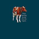 Stop getting on my tits. Go Vegan. Funny meme saying for animal lovers. Perfect for vegans and climate activists. by tiokvadrat