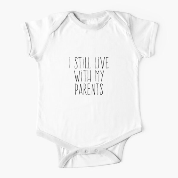 I Still Live With My Parents Short Sleeve Baby One-Piece