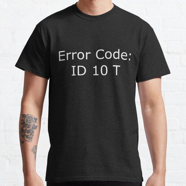 Funny Computer Error Code Classic T-Shirt